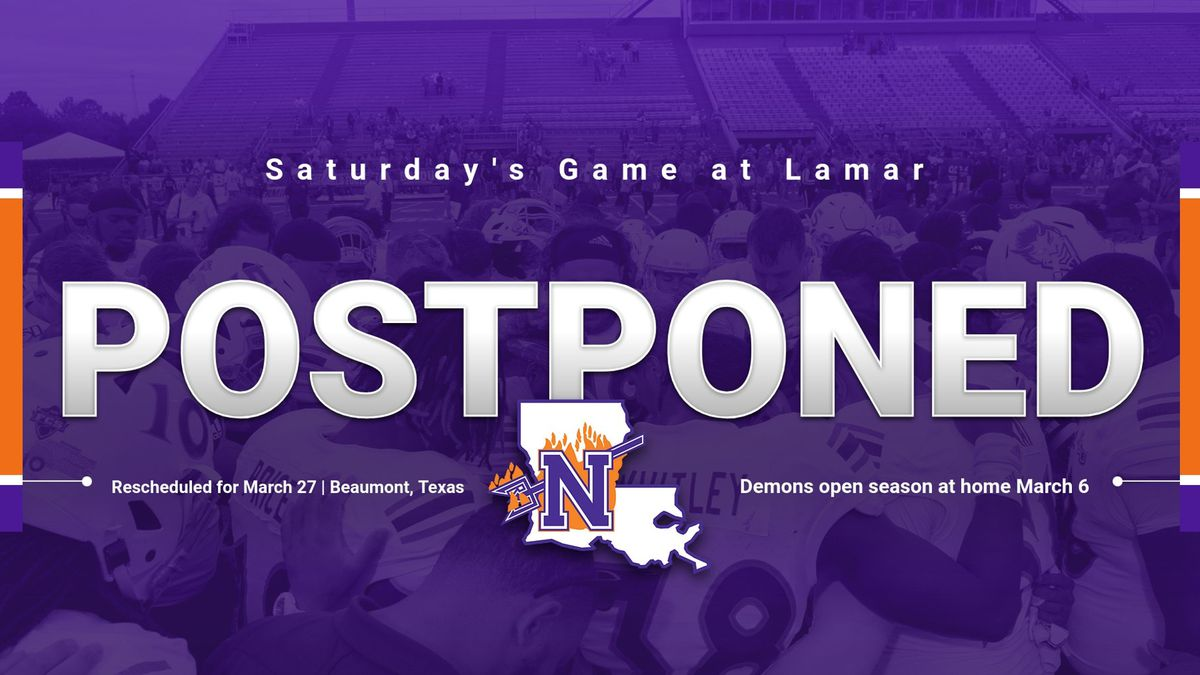 NSU football's Saturday season opener at Lamar has been postponed.